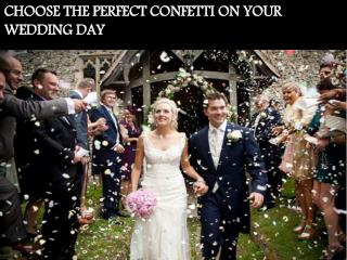 CHOOSE THE PERFECT CONFETTI ON YOUR WEDDING DAY