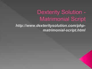 Dexterity Solution - Matrimonial Script