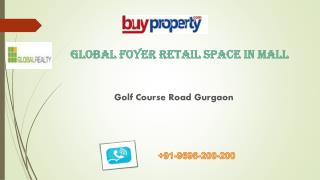 Global Foyer Golf Course Road Gurgaon by Global Realty