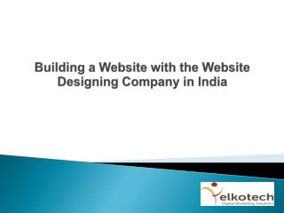 Building a Website with the Website Designing Company in India