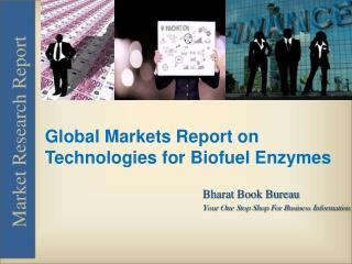 Global Markets Report on Technologies for Biofuel Enzymes