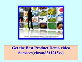Get the Best Product Demo video Services(ebrand311215vs)