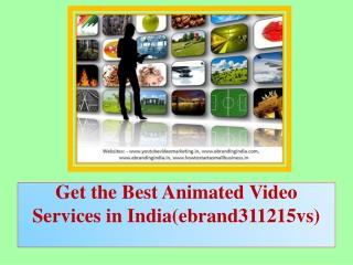 Get the Best Animated Video Services in India(ebrand311215vs)