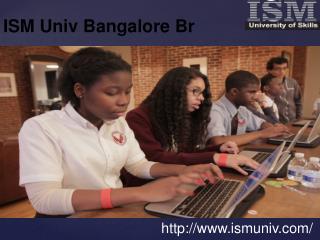ISM Univ Bangalore Br