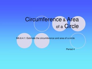 Circumference  Area  of a Circle