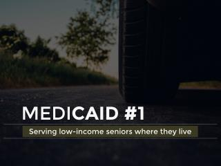 Medicaid | Serving low-income seniors where they live