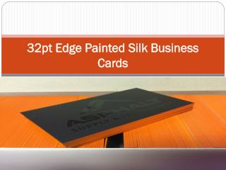 32pt Edge Painted Silk Business Cards