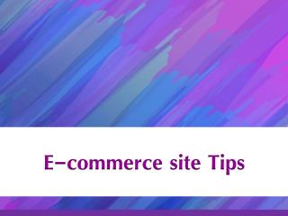 E-commerce site Tips