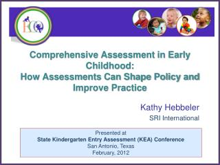 Comprehensive Assessment in Early Childhood:   How Assessments Can Shape Policy and Improve Practice