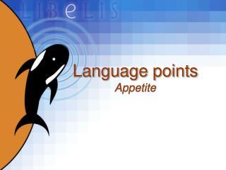 Language points Appetite