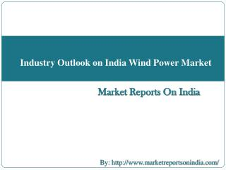 Industry Outlook on India Wind Power Market