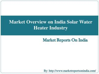 Market Overview on India Solar Water Heater Industry