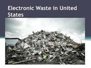Recycling of Electronic Waste in United States