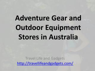 Adventure Gear and Outdoor Equipment Stores in Australia