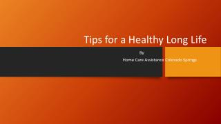Tips for a Healthy Long Life