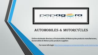 Find Automobiles & Motorcycles Online b2b Products,Manufacturers,Supplies now in India at Pepagora.com