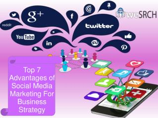 Top 7 Advantages of Social Media Marketing For Business Strategy