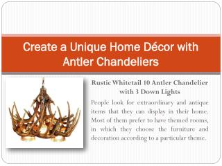 Create a Unique Home D�cor with Antler Chandeliers