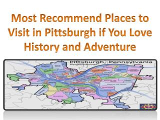 Most Recommend Places to Visit in Pittsburgh if You Love History and Adventure