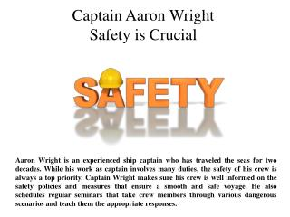 Captain Aaron Wright Safety is Crucial