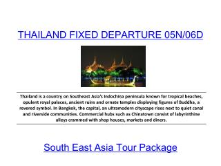 THAILAND FIXED DEPARTURE 05N/06D