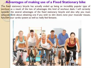 Advantages of making use of a Fixed Stationary bike