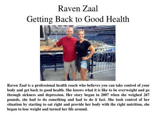Raven Zaal Getting Back to Good Health
