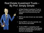 Real Estate Investment Trusts    By Prof. Simply Simple