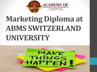 Marketing Diploma at ABMS SWITZERLAND UNIVERSITY