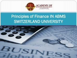 Principles of Finance IN ABMS SWITZERLAND UNIVERSITY