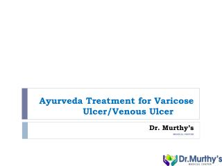 Ayurveda treatment for varicose ulcer/ venousulcer