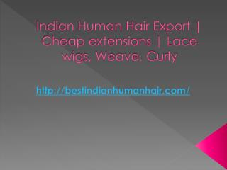 Indian Human Hair Export