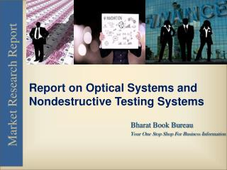 Report on Optical Systems and Nondestructive Testing Systems