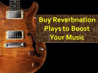 Buy ReverbNation Plays–Your Track will Becomes your Identity