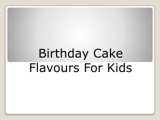 Birthday Cake Flavours For Kids