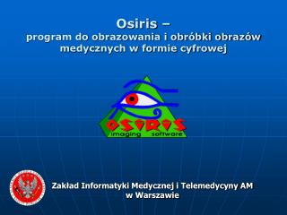 Osiris    program do obrazowania i obr bki obraz w medycznych w formie cyfrowej