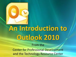 An Introduction to  Outlook 2010