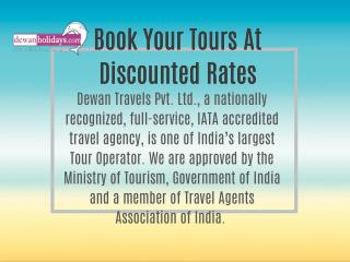 Cheap Holiday Packages, Weekend Group Tour Packages, Honeymoon Tour Packages by Best Tour Operator India And Dewan Holid
