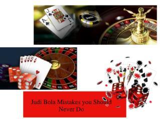 Judi Bola Mistakes you Should Never Do