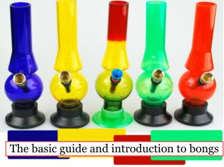 The basic guide and introduction to bongs