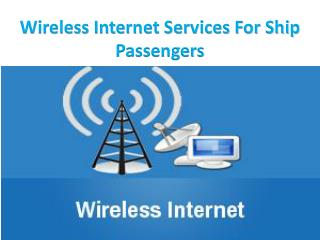 Wireless Internet Services For Ship Passengers