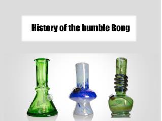 History of the humble bong