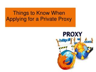 Things to Know When Applying for a Private Proxy