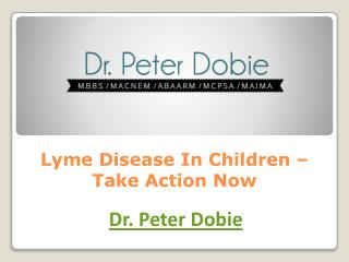 Lyme Disease In Children – Take Action Now
