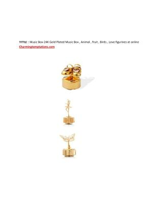 Music Box-24K Gold Plated Music Box,Animal,fruit,Birds,Love figurines at online Charmingtemptations.com