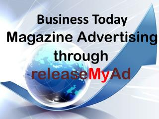 Advertising in Business Today Magazine through releaseMyAd
