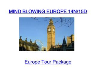 MIND BLOWING EUROPE 14N/15D