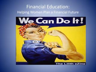Financial Education: Helping Women Plan a Financial Future