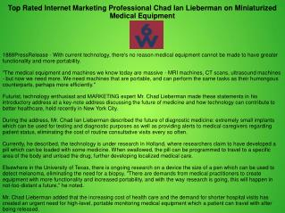 Top Rated Internet Marketing Professional Chad Ian Lieberman on Miniaturized Medical Equipment