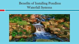 Benefits of Installing Pondless Waterfall Systems